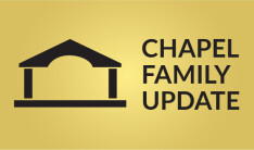 News from Our Chapel Family Update Meeting