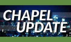 Chapel Update - Tuesday, November 25