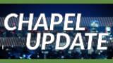 Chapel Update – Tuesday, December 23