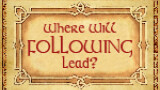 Where Will FOLLOWING Lead?