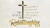 The Gospel in Relationships