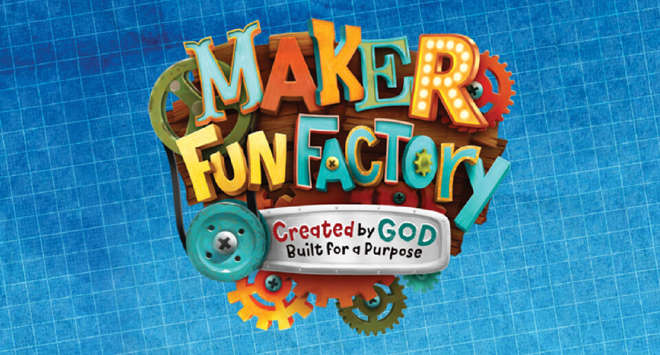 Vacation Bible School Maker Fun Factory: Created by God, Built for a Purpose