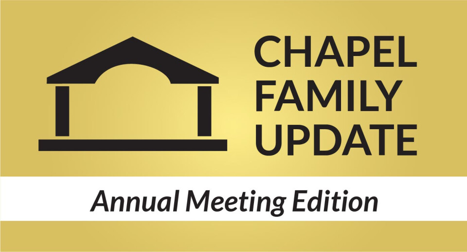 Chapel Family Update: Annual Meeting Edition