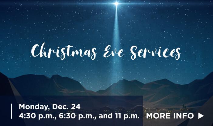 Christmas Eve Services - Dec 24 2018