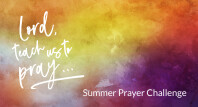Summer Bible Study: Prayer