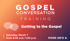 Getting to the Gospel