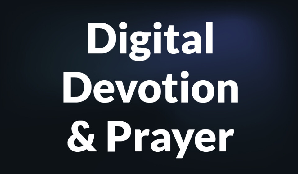 Digital Devotions and Prayer