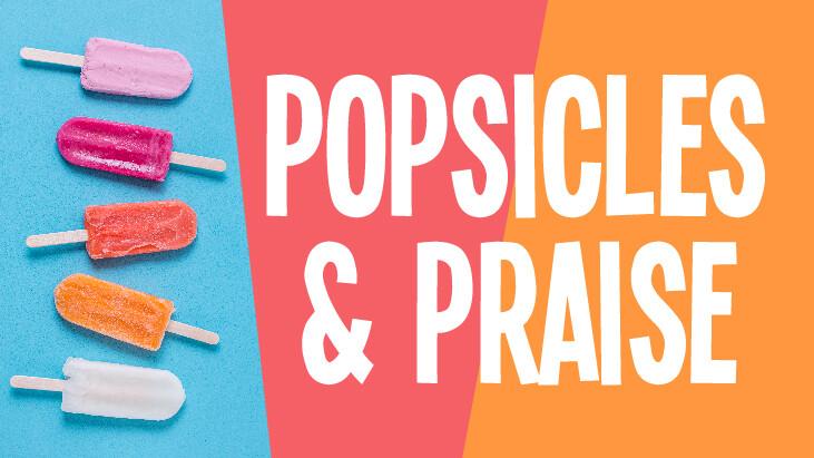 Popsicles & Praise