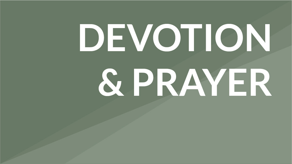 Devotions and Prayer